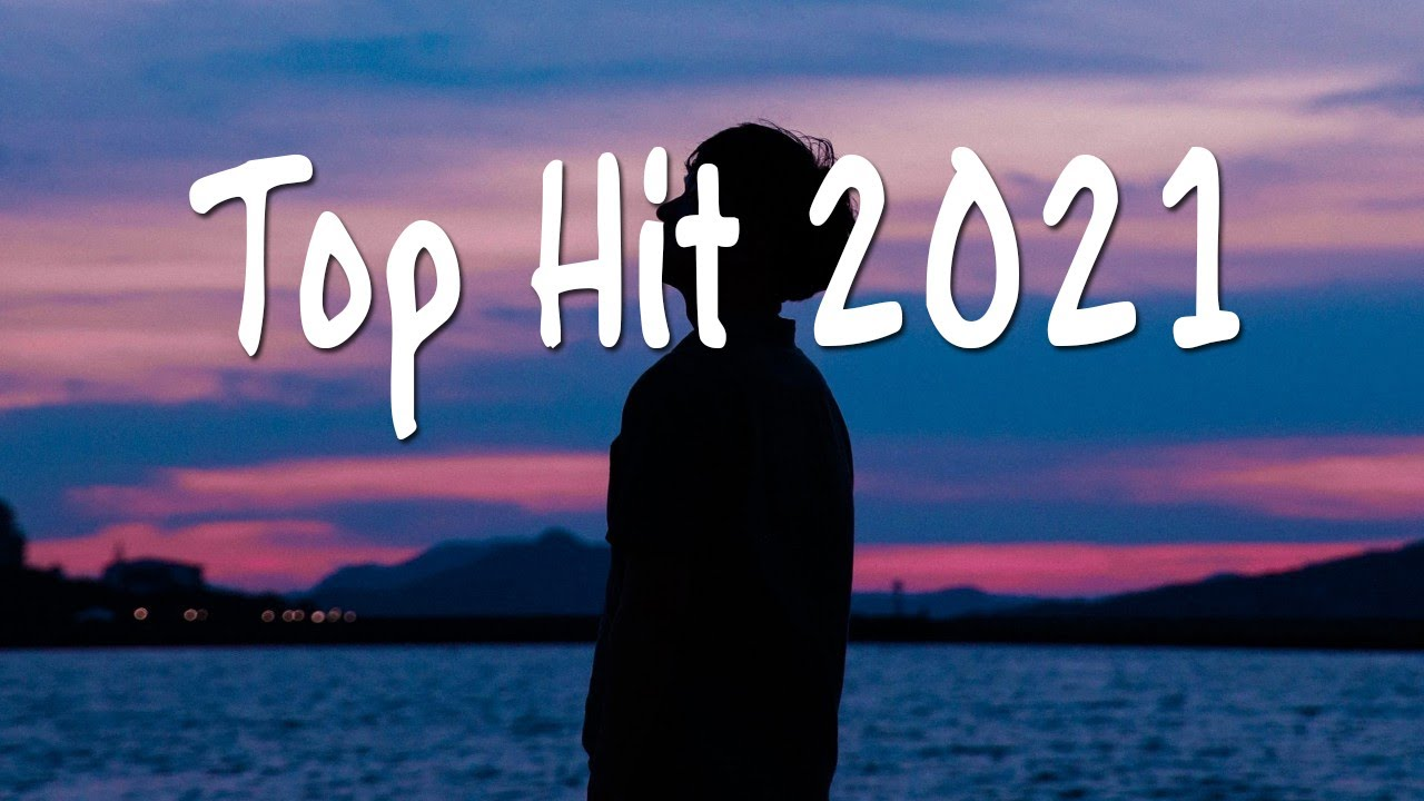 2021 New Songs (Latest English Songs 2021) 🍀 Pop Music 2021 New Song 🍀 Top English Chill Song