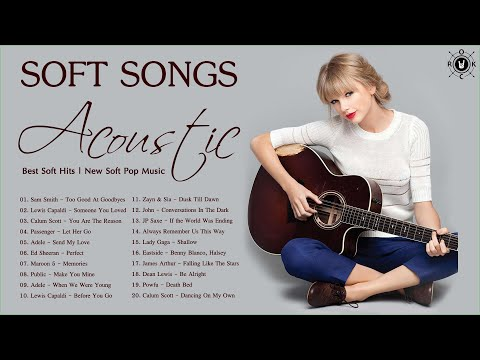 Acoustic Soft Songs 2021   Best Soft Hits   New Soft Pop Music