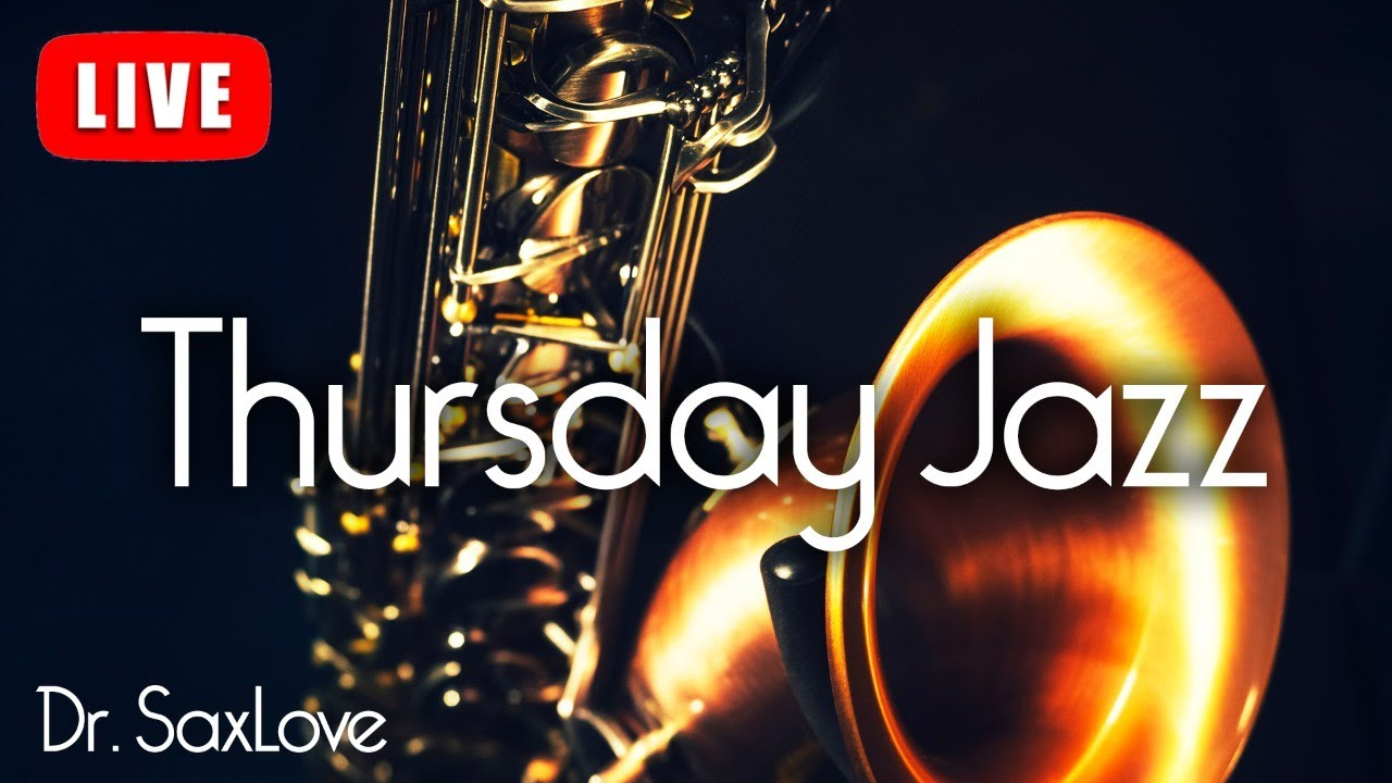 Thursday Jazz ❤️ Smooth Jazz Music for Peace, Relaxation, and Chilling OUt