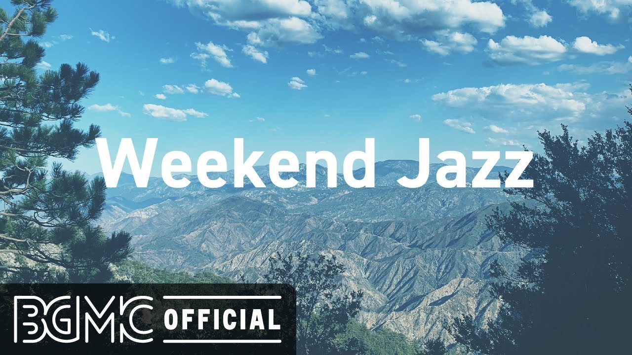Weekend Jazz: Peaceful Instrumental Jazz Music for Working, Studying, Relaxing and Resting