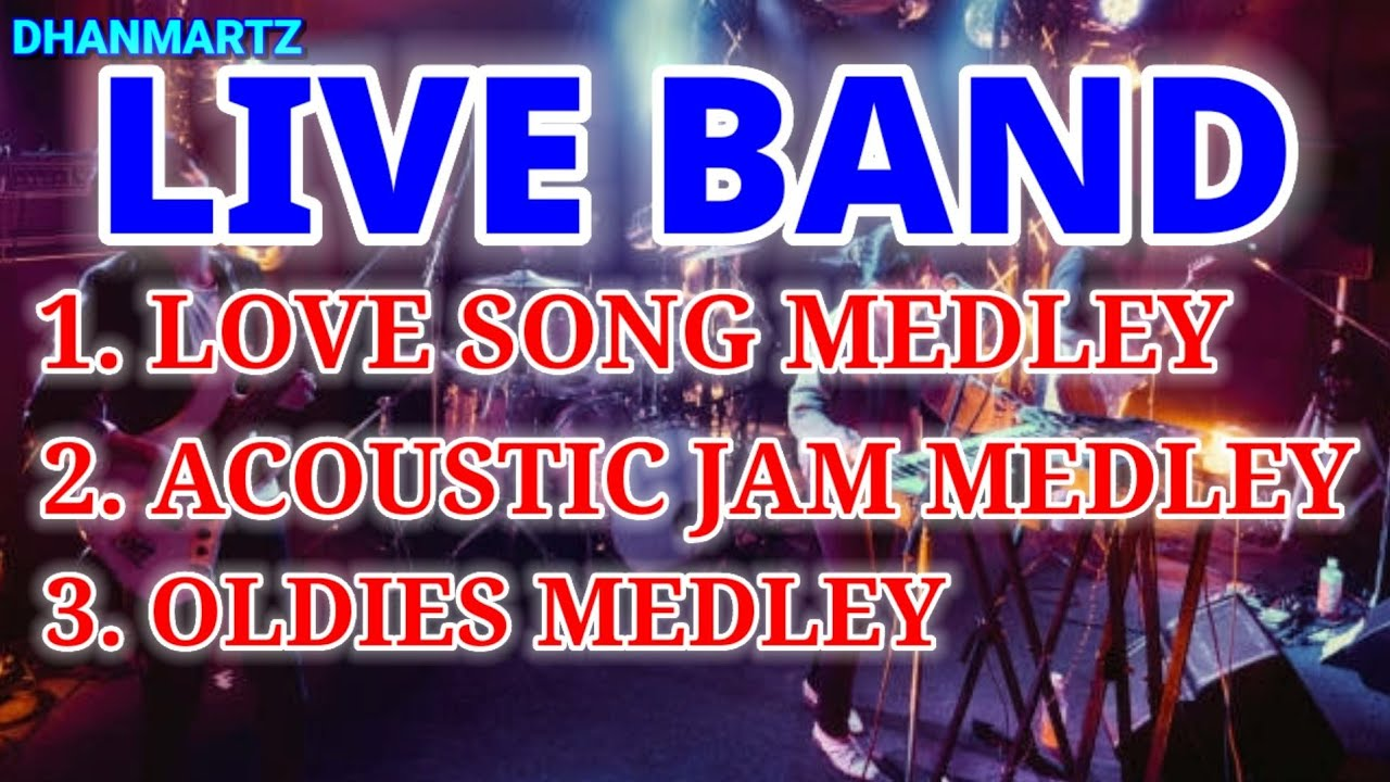 LIVE BAND MEDLEY    LOVE SONG   ACOUSTIC   OLDIES