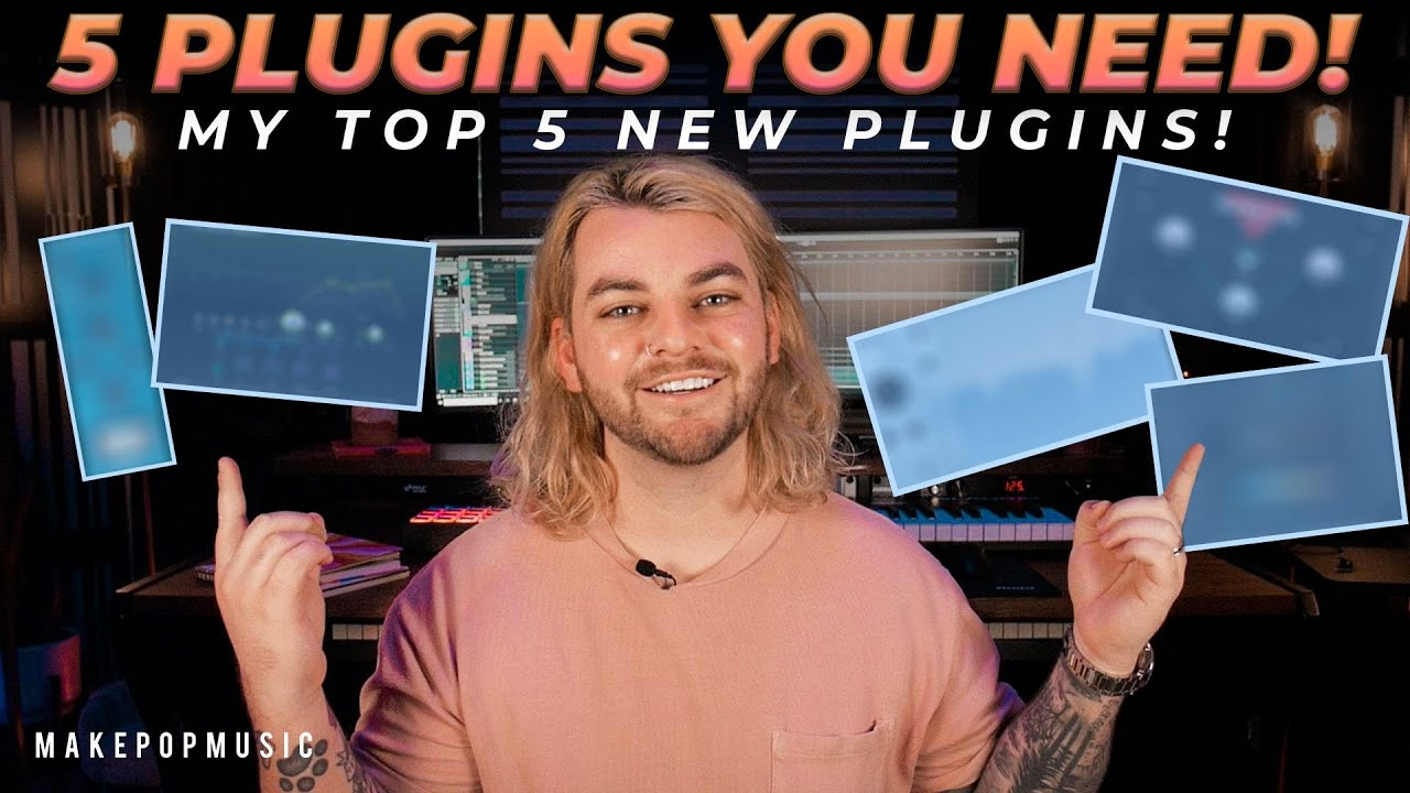 5 Plugins You NEED To Try! (My Top 5 New Plugins) | Make Pop Music